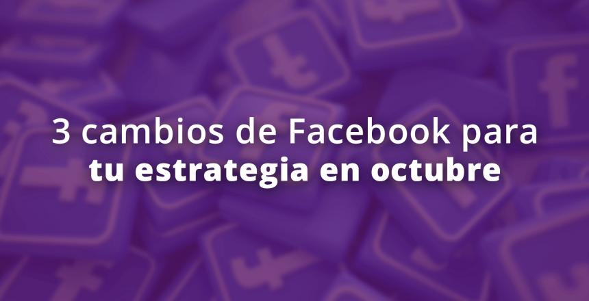 cambios en Facebook para tu estrategia