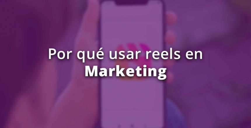 reels en tu estrategia de marketing